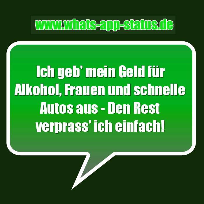 Alkohol, Frauen und schnelle Autos | WhatsApp Status Sprüche