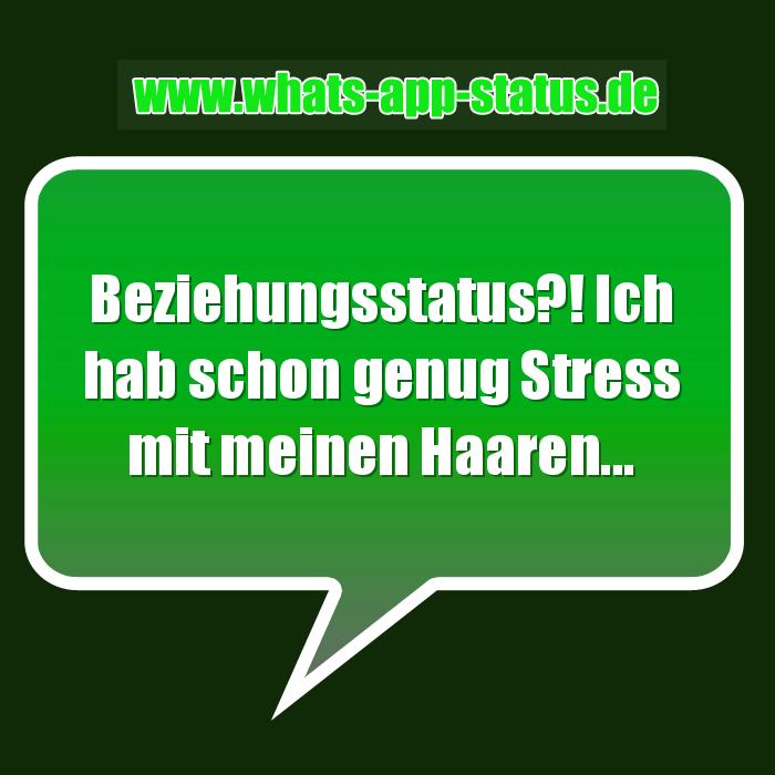 WhatsApp Status Spruch: Beziehungsstatus?! Ich hab schon genug Stress ...
