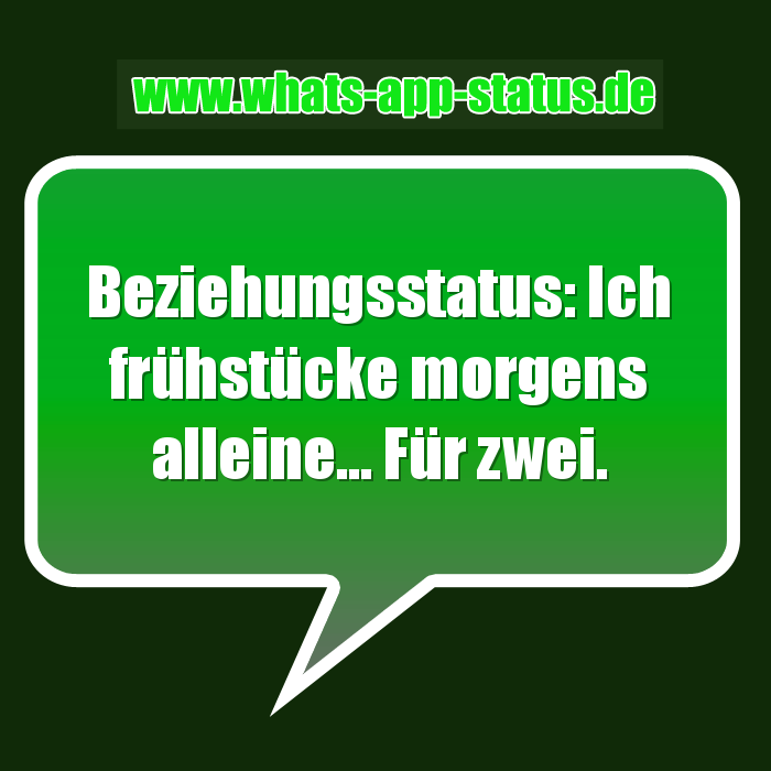 whatsapp status spruch beziehungsstatus ich fr hst cke morgens alleine f r zwei. Black Bedroom Furniture Sets. Home Design Ideas